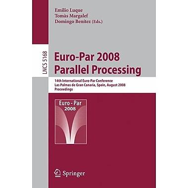 Euro-Par 2008 Parallel Processing