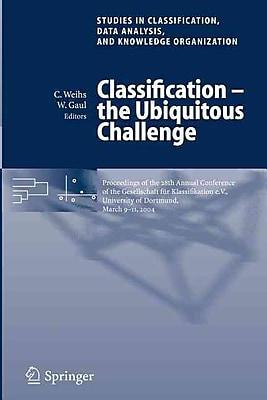 Classification - the Ubiquitous Challenge