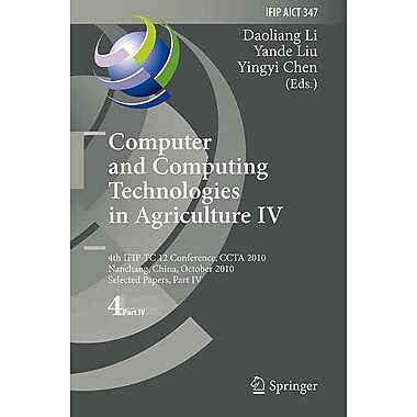 Computer and Computing Technologies in Agriculture IV (Hardcover)