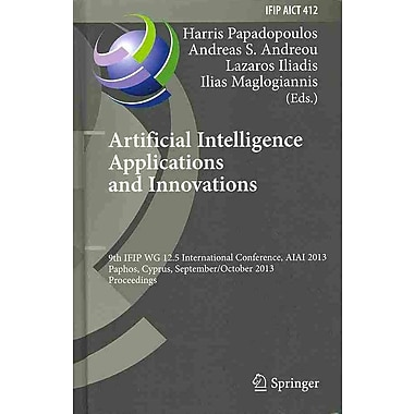 Artificial Intelligence Applications and Innovations 9th IFIP WG 12.5 International Conference