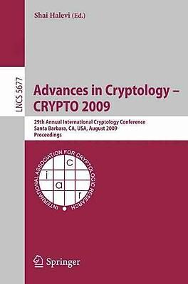 Advances in Cryptology - CRYPTO 2009