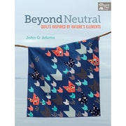 "Martingale® ""Beyond Neutral - Quilts Inspired by Nature's Elements"" Paperback Book"