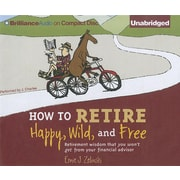 "Brilliance Audio ""How to Retire Happy, Wild, and Free"" Audio CD"