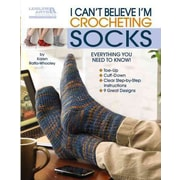 I Can't Believe I'm Crocheting Socks (Leisure Arts #5263)