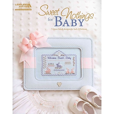 Sweet Nothings for Baby (Leisure Arts #5335)