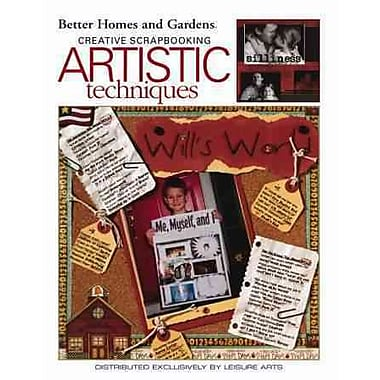 Scrapbooking Artistic Techniques (Leisure Arts #3627) (Better Homes and Gardens Creative Collections)