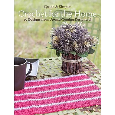 Quick & Simple Crochet for the Home: 10 Designs from Up-and-Coming Designers!