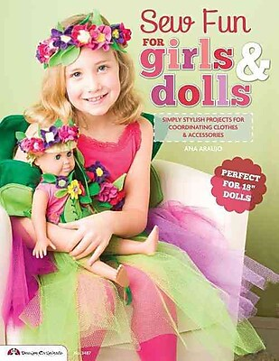 Sew Fun for Girls & Dolls: Simply Stylish Projects for Coordinating Clothes & Accessories