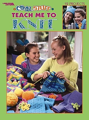 Cool Stuff Teach Me to Knit (Leisure Arts #3322)