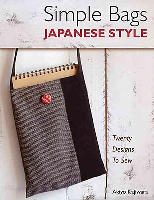 Simple Bags Japanese Style: Twenty Designs to Sew