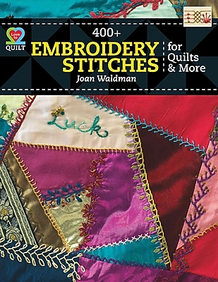 400+ Embroidery Stitches For Quilts & More (Love to Quilt)