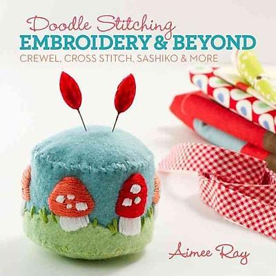 Doodle Stitching: Embroidery & Beyond: Crewel, Cross Stitch, Sashiko & More