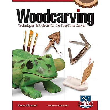 Woodcarving, Revised and Expanded: Techniques & Projects for the First-Time Carver