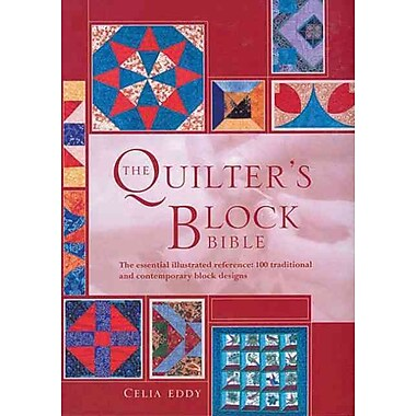 The Quilter's Block Bible: The Essential Illustrated Reference: 100 Traditional and Contemporary Block Designs