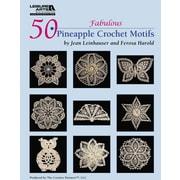 50 Fabulous Pineapple Motifs to Crochet (Leisure Arts #4864)