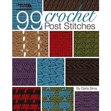 99 Crochet Post Stitches (Leisure Arts #4788)