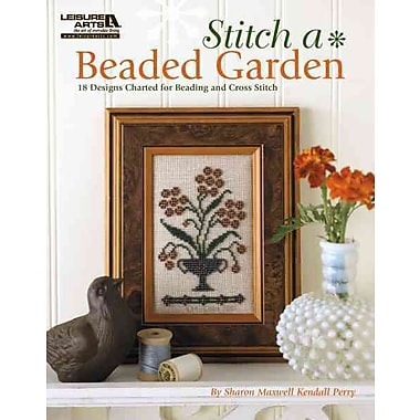 Stitch A Beaded Garden (Leisure Arts #5407)