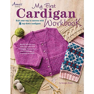 My First Cardigan Workbook: Knit Your Way to Success with 8 Top-Down Cardigans (Annie's Knitting)