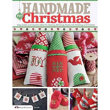 Handmade For Christmas: Easy Crafts and Creative Ideas for Sewing, Stitching, Papercraft, Knitting, and Crochet