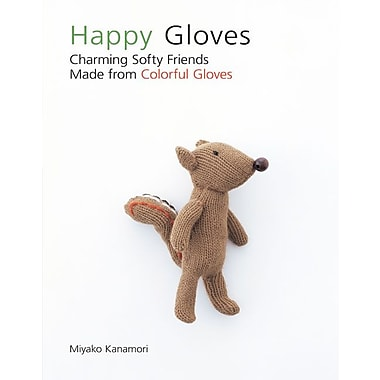 Happy Gloves: Charming Softy Friends Made from Colorful Gloves