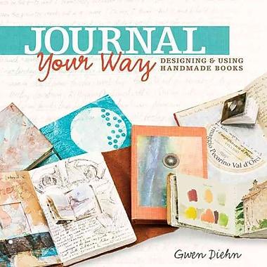 Journal Your Way: Designing & Using Handmade Books