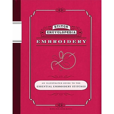 Stitch Encyclopedia: Embroidery: An Illustrated Guide to the Essential Embroidery Stitches