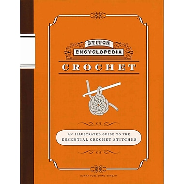 Stitch Encyclopedia: Crochet: An Illustrated Guide to the Essential Crochet Stitches
