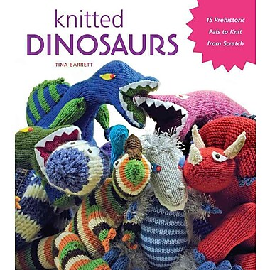 Knitted Dinosaurs: 15 Prehistoric Pals to Knit From Scratch