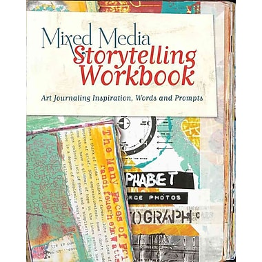 Mixed Media Storytelling Workbook: Art Journaling Inspiration, Words and Prompts