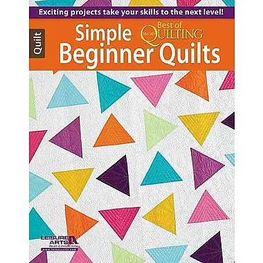 Simple Beginner Quilts - Best of McCall's Quilting: Best of McCall's Quilting