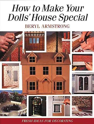 How to Make Your Dolls' House Special: Fresh Ideas for Decorating with Style