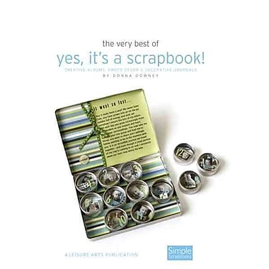 The Very Best of Yes, It's a Scrapbook!: Creative Albums, Photo Decor and Decorative Journals