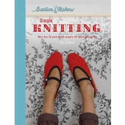 Creative Makers: Simple Knitting: 30 Quick-toKnit Projects for Stylish Accessories