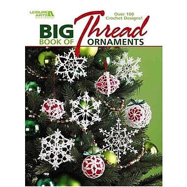Big Book of Thread Ornaments (Leisure Arts #4795)