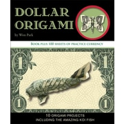 Dollar Origami: 10 Origami Projects Including the Amazing Koi Fish