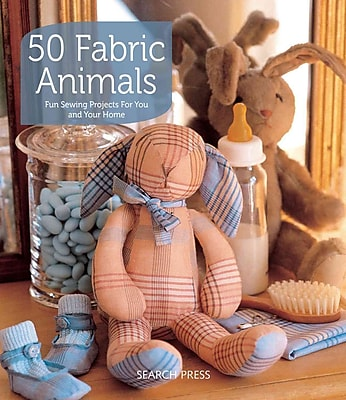 50 Fabric Animals: Fun Sewing Projects for You and Your Home