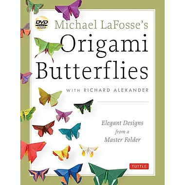 Michael LaFosse's Origami Butterflies: Elegant Designs from a Master Folder [Full-Color Book & 2 Instructional DVD's]