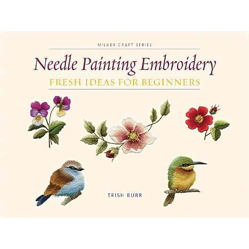 Needle Painting Embroidery Fresh Ideas For Beginners Milner Craft