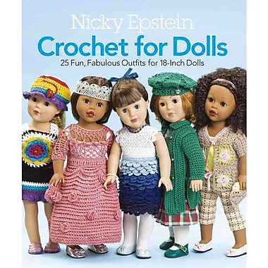 Nicky Epstein Crochet for Dolls: 25 Fun, Fabulous Outfits for 18-Inch Dolls