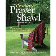 Crocheted Prayer Shawl Companion, The: 37 Patterns to Embrace, Inspire, and Celebrate Life