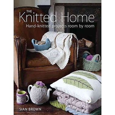 The Knitted Home: Hand-Knitted Projects Room by Room