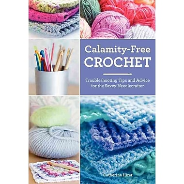 Calamity-Free Crochet: Troubleshooting Tips and Advice for the Savvy Needlecrafter