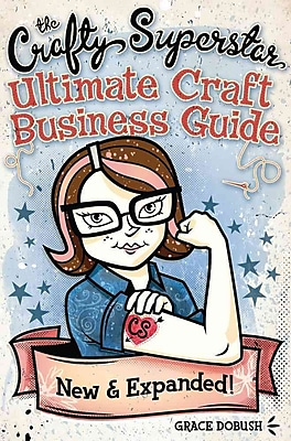 The Crafty Superstar Ultimate Craft Business Guide