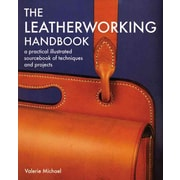 Leatherworking Handbook: A Practical Illustrated Sourcebook of Techniques and Projects