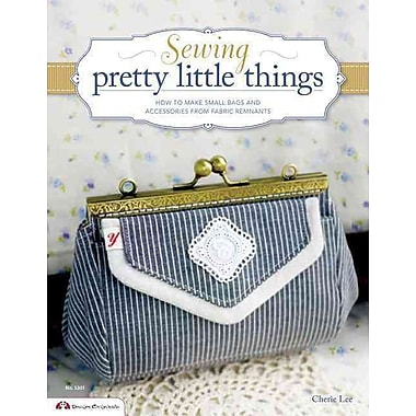 Sewing Pretty Little Things: How to Make Small Bags and Clutches from Fabric Remnants (Design Originals)