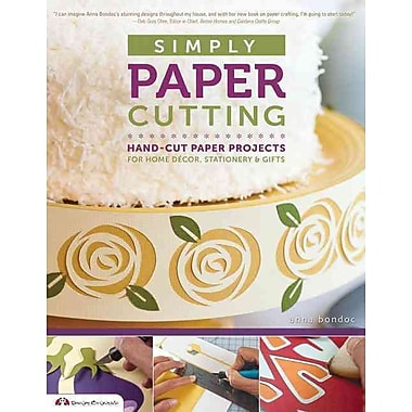 Simply Paper Cutting: Hand-Cut Paper Projects for Home Decor, Stationery & Gifts (Design Originals)