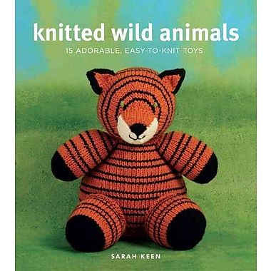 Knitted Wild Animals: 15 Adorable, Easy-to-Knit Toys