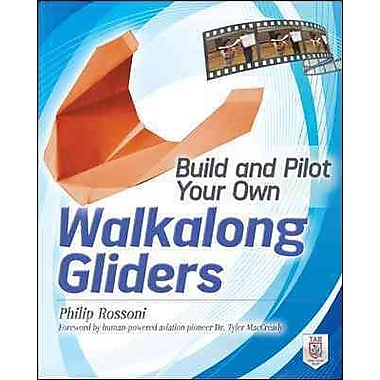 Build and Pilot Your Own Walkalong Gliders (Build Your Own)