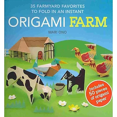 Origami Farm: 35 Farmyard Favorites to Fold in an instant