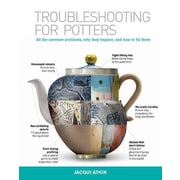 Troubleshooting for Potters: All the Common Problems, Why They Happen, and How to Fix Them